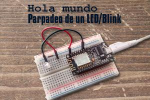 PRÁCTICA 1: Hola mundo – Parpadeo de un LED / BLINK