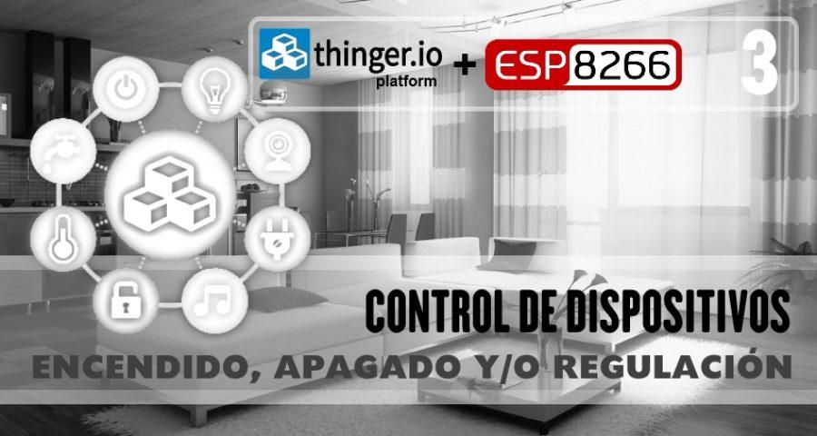 PRÁCTICA 10: THINGER.IO – Control de dispositivos: encendido, apagado y/o regulación