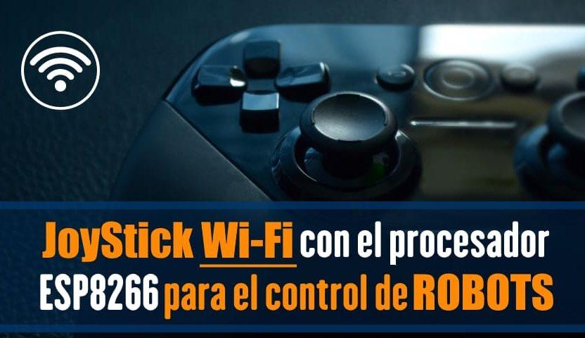 PRÁCTICA 12: JoyStick WiFi para el control de robots