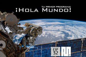 MICROPYTHON ESP32 – Tu primer programa con Python<br>¡HOLA MUNDO!