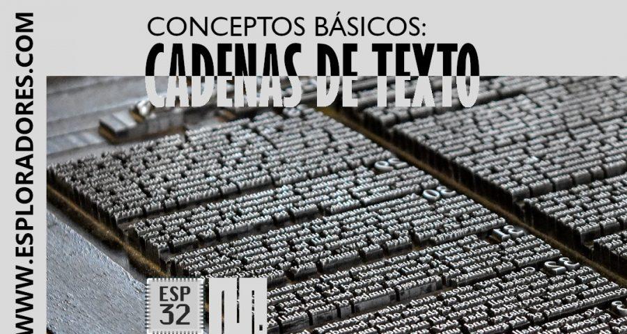 MICROPYTHON ESP32 – CONCEPTOS BÁSICOS de Python <br>Cadenas de texto