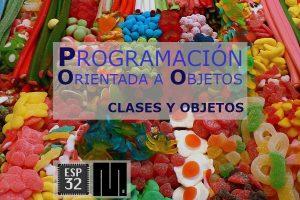 MICROPYTHON ESP32 – PROGRAMACIÓN ORIENTADA A OBJETOS<br>Clases y objetos