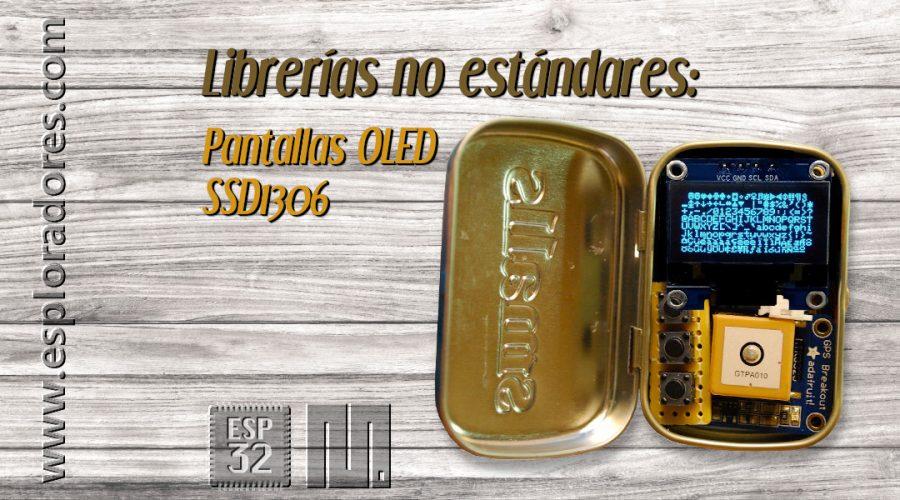 MICROPYTHON ESP32 – LIBRERÍAS NO ESTÁNDARES<br><b>Pantallas OLED SSD1306</b>