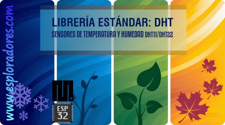 MICROPYTHON ESP32 – LIBRERÍA ESTÁNDAR <br><b>dht</b>