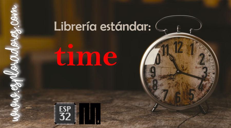 MICROPYTHON ESP32 – LIBRERÍA ESTÁNDAR <br><b>time</b>