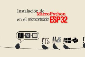 MICROPYTHON ESP32 – Instalación de MicroPython en el microcontrolador ESP32