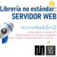 MICROPYTHON ESP32 – LIBRERÍAS NO ESTÁNDARES <br><b>Servidor WEB con microWebSrv2</b>