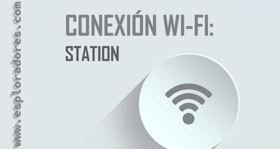 MICROPYTHON ESP32 – Conexión WiFi – STATION <br>(Conexión con una red WiFi)