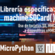 MICROPYTHON ESP32 <br>Instalación de lector de tarjetas SD / MMC o dispositivos eMMC