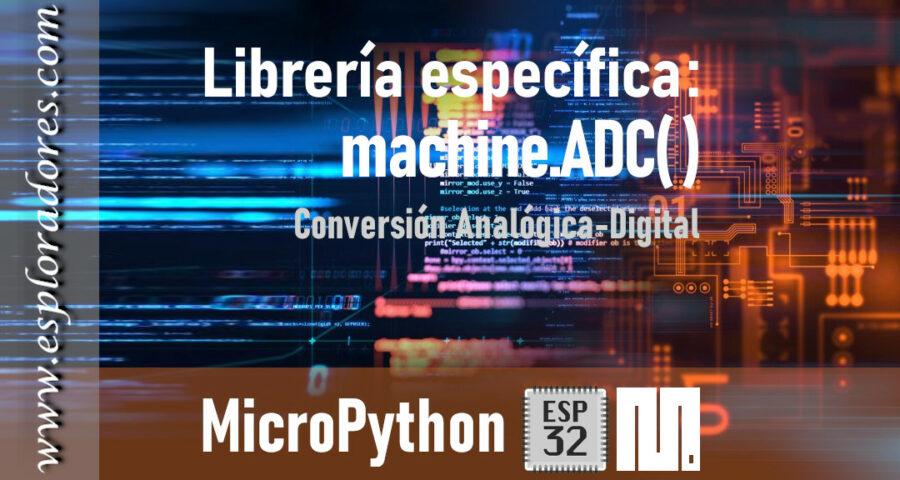 MICROPYTHON ESP32 – Conversión Analógica-Digital<br>ADC (Analog-Digital Conversion)