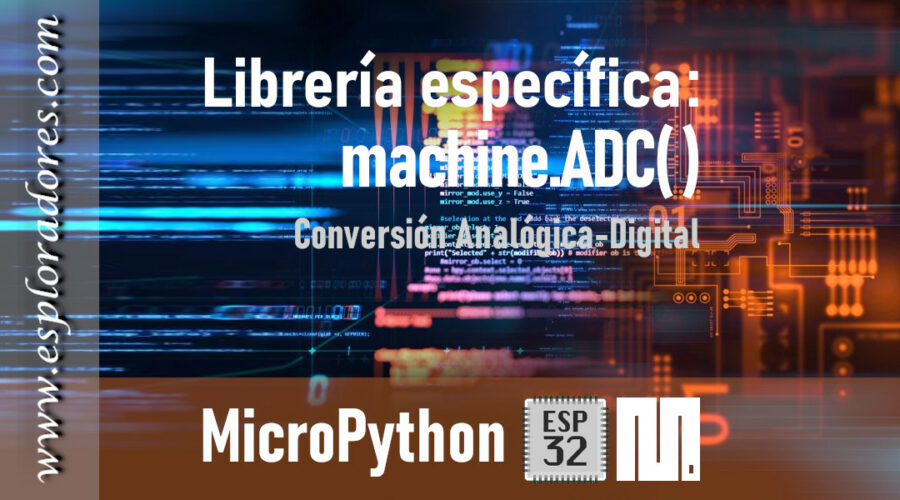 MICROPYTHON ESP32 – Conversión Analógica-Digital<br>ADC (Analog-Digital Conversion)